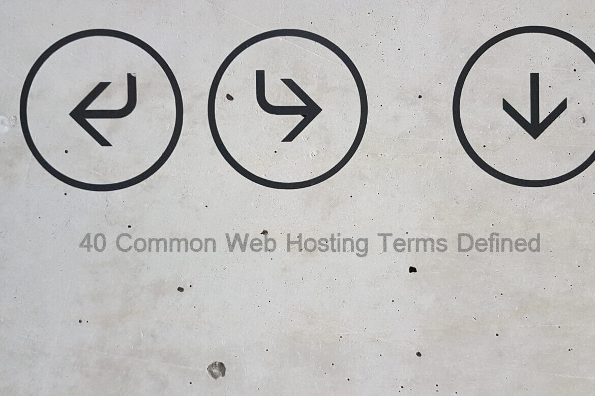 40 Common Web Hosting Terms Defined